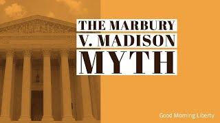 The Marbury v Madison Myth