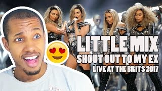 LITTLE MIX - SHOUT OUT TO MY EX LIVE AT THE BRITS 2017 REACTION