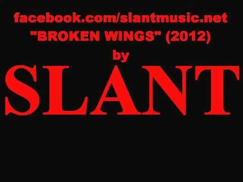 "Slant - ""Broken Wings"" (2012)"