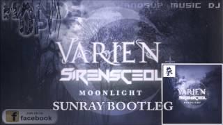 Varien & SirensCeol feat. Aloma Steele - Moonlight (Sunray Bootleg)