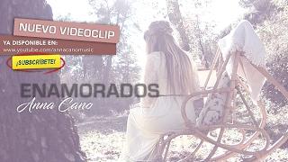 Enamorados - Anna Cano  (Video)