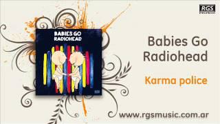Babies Go Radiohead - Karma police