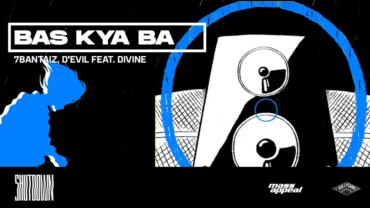 Bas Kya Ba Lyrics -7Bantai'Z|D'Evil|DIVINE -SignatureLyrics