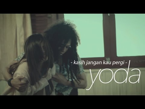 Yoda - Kasih Jangan Kau Pergi (Official Video Clip) Mp3