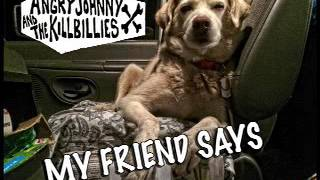 Angry Johnny And The Killbillies-My Friend Says