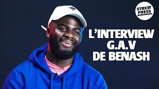 L'interview G.A.V de Benash