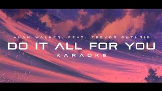 Alan Walker - Do It All For You (feat. Trevor Guthrie) (Karaoke)
