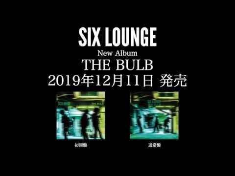 SIX LOUNGE  New Album「THE BULB」SPOT