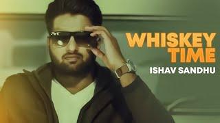 Whiskytime  Ishav Sandhu