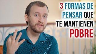 Video: 3 Formas De Pensar Que Te Mantienen Pobre