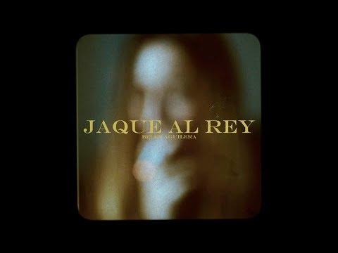 Belén Aguilera - JAQUE AL REY