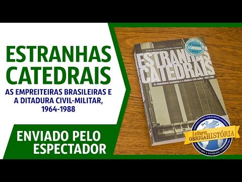Estranhas catedrais: empreiteiras brasileiras e a ditadura, de Pedro H. P. Campos
