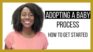 Adopting A Baby Process: How To Get Started!