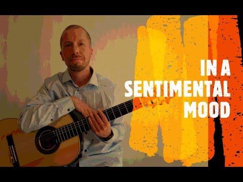 In a Sentimental Mood - Classical Guitar