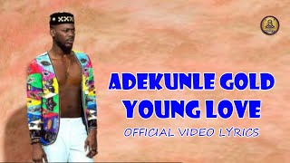 Adekunle Gold    Young Love (Official VIDEO Lyric)