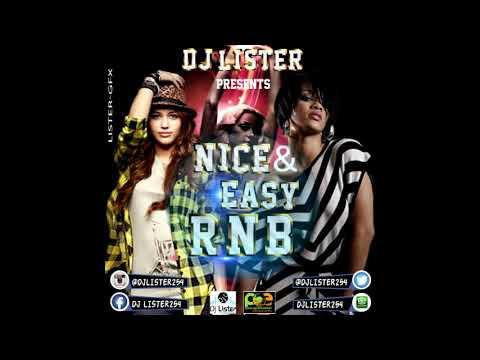 RNB MIX – DJ LISTER254 nice n easy rnb1