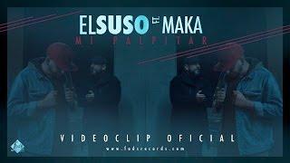 El Suso Ft. Maka   Mi Palpitar (Videoclip Oficial)