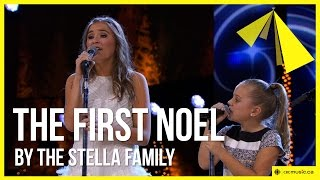 The Stella Family w/ Lennon and Maisy | The First Noel