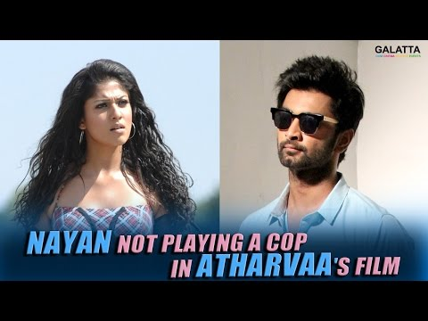Nayan-not-playing-a-cop-in-Atharvaas-film