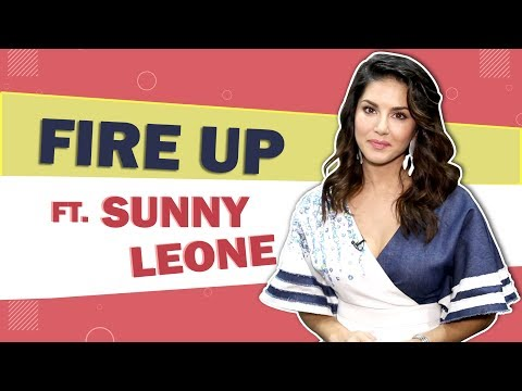 Fire Up Ft. Sunny Leone | Favourite Food, Moments