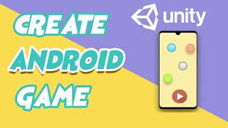 How To Build An Android Game in 40 Minutes - Unity 2019