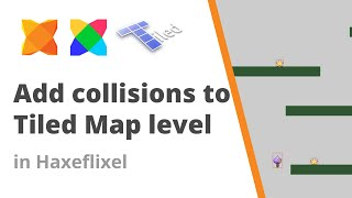 13. How to add collisions to our Tiled Map Editor level in HaxeFlixel