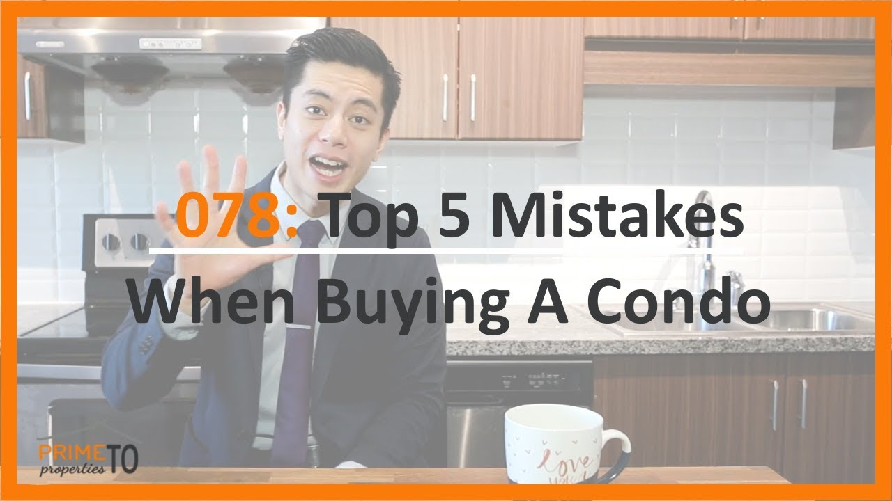 Top 5 Mistakes When Buying a Condo