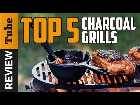 ✅Grill: The Best Charcoal Grills 2018 (Buying Guide)