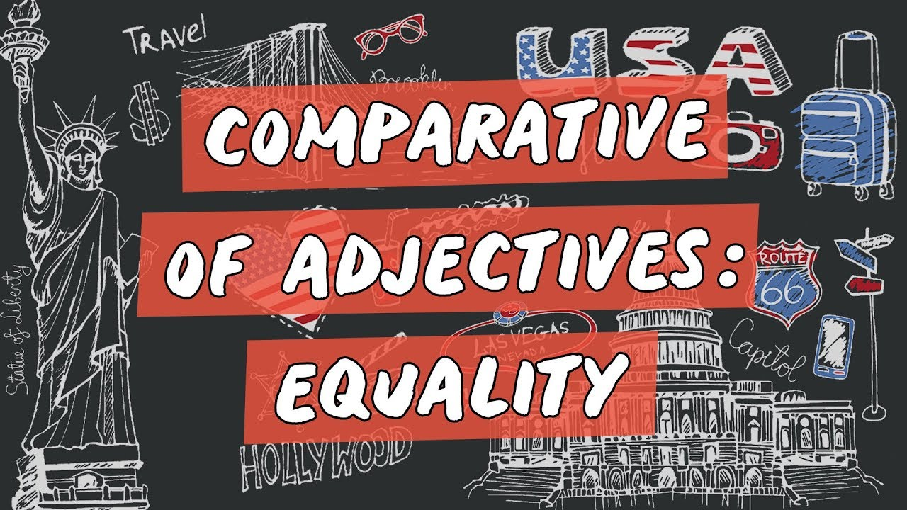 Comparative of Adjectives: Equality