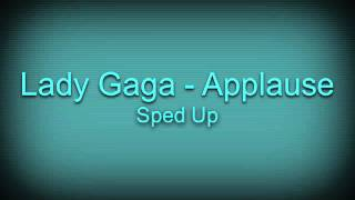 Lady Gaga - Applause (Sped Up)
