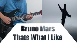 Bruno Mars - That's What I Like Guitar Cover