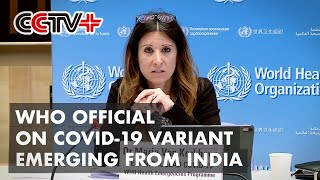 Variant Emerging from India Might Be More Contagious: WHO Official