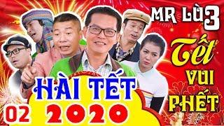 Hài Tết 2020 Mới Nhất   TẾT VUI PHẾT - MR LÙ 3 - Tập 2   Phim Hài Công Lý, Trung Hiếu Hay Nhất 2020