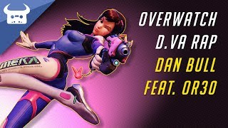 OVERWATCH RAP: D.VA | Dan Bull & OR3O