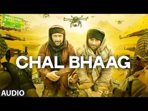 'Chal Bhaag' Full AUDIO Song | Welcome 2 Karachi | T-Series