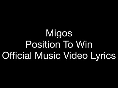Migos Position To Win Official Music Lyrics