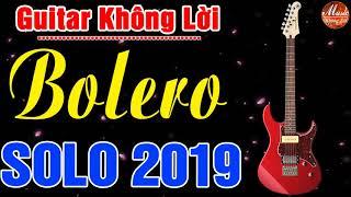 Hòa Tấu Guitar Solo 2019   Nhạc Vàng Xưa Hay Nhất   Nhạc Bolero không lời   Nhạc Sống Không Lời