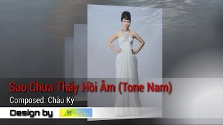 Sao Chưa Thấy Hồi Âm (Tone Nam) – Cẩm Ly