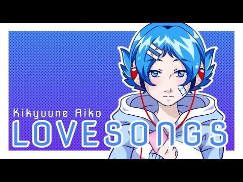 【Kikyuune Aiko】 Lovesongs 【UTAU Original】