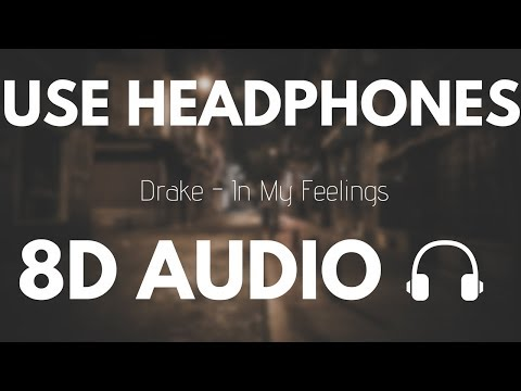 Drake - In My Feelings (8D AUDIO) Mp3