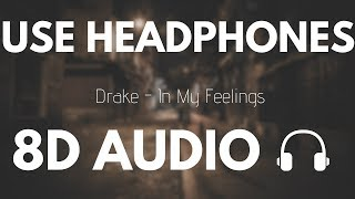 Drake   In My Feelings (8D AUDIO)