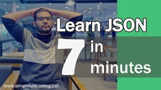 Learn JSON in 7 Minutes