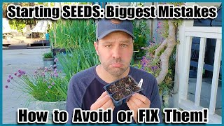 3 Biggest Mistakes When Starting Seeds Indoors or Outdoors // How to Avoid or Fix Them!
