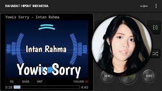 Intan Rahma   Yowis Sorry [Hiphop Dangdut Terbaru 2018]