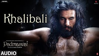 Padmaavat Khalibali Full Mp3 Song Deepika Padukone Shahid Kapoor Ranveer Singh