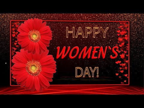 🌹🌹🌹Happy Women`s Day!🌹🌹🌹Best Animated Greeting Card 4K
