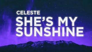 Celeste   She's My Sunshine (Lyrics Video)