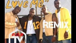 112 - Love Me (Remix) ft. P.O.P