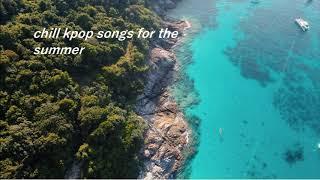 Kpop Summer Playlist {chill Version}
