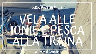 Valeila Sail Episode 012 In Vela A Paxos E Pesca Alla Traina